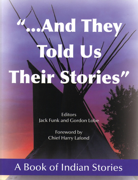 ...And They Told Us Their Stories. A Book of Indian Stories